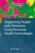 Supporting People with Dementia Using Pervasive Health Technologies (Advanced Information an...