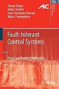 Fault-tolerant Control Systems: Design and Practical Applications (Advances in Industrial Co...