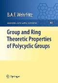 Group and Ring Theoretic Properties of Polycyclic Groups (Algebra and Applications)