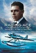 Racing Ace : The Fights and Flights of 'Kink' Kinkead DSO, DSC*, DFC*