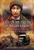 Lady under Fire on the Western Front : The Great War Letters of Lady Dorothie Feilding MM