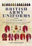British Army Uniforms of the American Revolution 1751-1783
