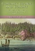 Company, Crown and Colony: The Hudson's Bay Company and Territorial Endeavour in Western Canada