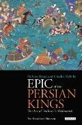 Epic of the Persian Kings : The Shahnameh of Ferdowsi
