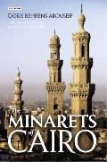 Minarets of Cairo : Islamic Architecture from the Arab Conquest to the End of the Ottoman Pe...