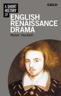 Short History of English Renaissance Drama