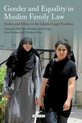 Gender and Equality in Muslim Family Law : Justice and Ethics in the Islamic Legal Process