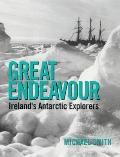 Great Endeavour : Ireland's Antarctic Explorers