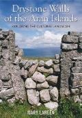 Drystone Walls of the Aran Island: Exploring the Cultural Landscape