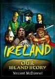 Ireland: Our Island Story