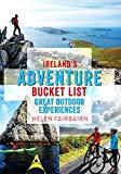 Ireland's Adventure Bucket List: Top 60 Outdoor Experiences