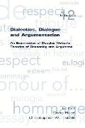 Dialectics, Dialogue and Argumentation : An Examination of Douglas Walton's Theories of Reas...