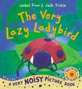 Very Lazy Ladybird (Very Noisy Picture Book)