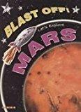 Blast Off! Lets Explore: Mars
