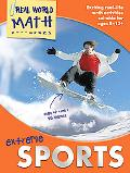 Extreme Sports : Exciting Real-Life Math Activities for Ages 8-12+
