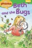 Beth and the Bugs (My Phonics Readers: Level 2)