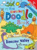 My Big Sketchy Doodle Book: Dinosaur Valley