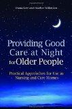 Providing Good Care at Night for Older People: Practical Approaches for Use in Nursing and C...
