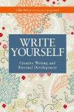 Write Yourself: Creative Writing and Personal Development (Writing for Therapy Or Personal D...