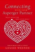 Connecting with Your Asperger Partner : Negotiating the Maze of Intimacy
