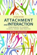 Attachment and Interaction : From Bowlby to Current Clinical Theory and Practice