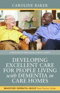 Developing Excellent Care for People with Dementia Living in Care Homes