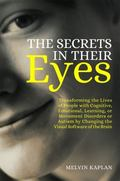 Secrets in Their Eyes : Transforming the Lives of People with Cognitive, Emotional, Learning...