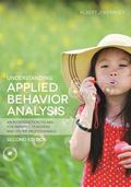 Understanding Applied Behavior Analysis : An Introduction to ABA for Parents, Teachers, and ...