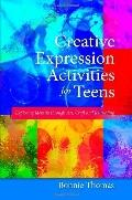 Creative Expression Activities for Teens : Exploring Identity through Art, Craft and Journaling