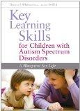 Key Learning Skills for Children with Autism Spectrum Disorders: A Blueprint for Life