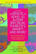 Kids in the Syndrome Mix of ADHD, LD, Autism Spectrum, Tourette's, Anxiety, and More!: The o...