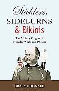 Sticklers, Sideburns and Bikinis (General Military)