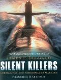 Silent Killers : Submarines and Underwater Warfare