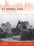 St Mihiel 1918: The first American battle (Campaign)