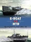 E-Boat vs MTB : The English Channel 1941-45
