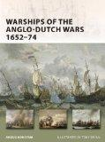 Warships of the Anglo-Dutch Wars 1652-74 (New Vanguard)