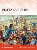 Plataea 479 BC : Greece's greatest Victory
