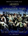 Armies of the Napoleonic Wars: An Illustrated History (General Military)