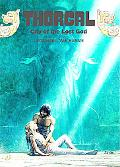 City of The Lost God: Thorgal Vol. 6: Includes 2 Volumes in 1: City of Lost Gods and Between...