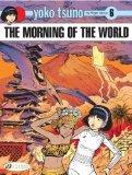 The Morning of the World: Yoko Tsuno Vol. 6