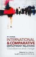 International and Comparative Employment Relations : Globalisation and the Developed Market ...