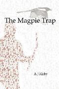 The Magpie Trap