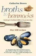 Broths to Bannocks : Cooking in Scotland 1690 to the Present Day