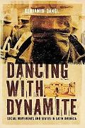 Dancing with Dynamite : Social Movements and States in Latin America