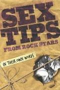 Sex Tips from Rock Stars : In Their Own Words