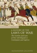 A History of the Laws of War: Volume 1: Combatants and Captives
