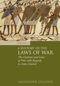 A History of the Laws of War: Volume 3: The Law of Arms Control