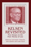 Kelsen Revisited : New Essays on the Pure Theory of Law