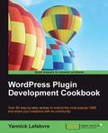 WordPress Plugin Development Cookbook