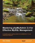 Mastering phpMyAdmin 3. 4 for Effective MySQL Management